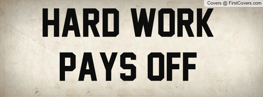 "why ""do"" hard work thepersonhewantsmetobe why ""do"" hard work"